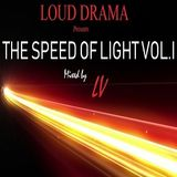 """LOUD Drama Pres. """"The Speed of Light Vol. 1"""" (Mixed by LV)"""