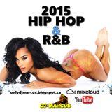 2015 Hip Hop & R&B Mix| DJ Marcus