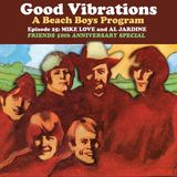 Good Vibrations: Episode 25 Mike Love and Al Jardine discuss the Friends album and TM
