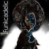 Funkcadelic (Bonus Extra)