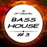 BASS HOUSE MIX #3