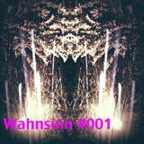 Wahnsinn #001