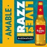AMABLE · 14 ANIVERSARIO RAZZMATAZZ ·