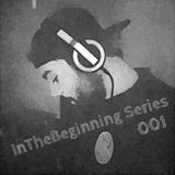 InTheBeginning Series - Mixtape 001