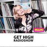 Get High Radioshow @ Radio Miami Kyiv 2.6