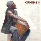 Sounds I Feel - Origins II - Afro & Latin House Mix