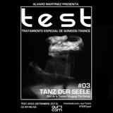 Alvaro Martinez pres. TEST #003: Tanz Der Seele (#TranceUruguay7 Set)
