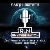 Rhythm Nation presents House Sessions - Lee James and DJ-K Back 2 Back Live on Earth Breach radio