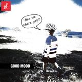 Good Mood - GRooVeLiNe session #026 [Are We There Yet Set]