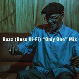"Buzz (Boss Hi-Fi) ""Only One"" Mix"
