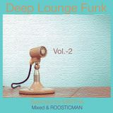 Deep Lounge Funk - Selected by MIRTHA. Mixed Roosticman Vol 2