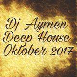 Dj Aymen Deep House Oktober 2017