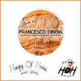 Hungry Of House Episode #010 - Francesco Dinoia