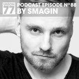 UNION 77 PODCAST EPISODE No. 88 BY SMAGIN