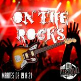 ON THE ROCKS - PROGRAMA 017 - 08-09-15 - MARTES DE 19 A 21 HS POR WWW.RADIOOREJA.COM.AR