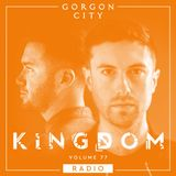 Gorgon City KINGDOM Radio 077