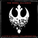 The Rebel Alliance - A Fitz & Atonal collaboration