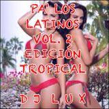 Pa' Los Latinos Vol 2 (2014 Edicíon Tropical)