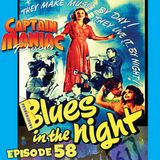 Episode 58 / Blues In the Night