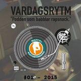 VARDAGSRYTM 3.0 - DenDärTim (S01E01)