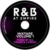 R&B At Empire Mixtape Volume 1 - Mixed By DJs Crunk & J - Fresh