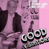Good Vibrations / A Shop, A Record Label, A Way of Life