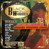 Black Woman Riddim Mix By MELLOJAH RIDDIM FANATIC CREW