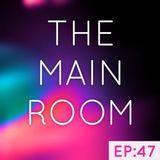TXMayor Presents: The Main Room #47