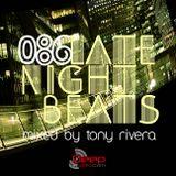 Late Night Beats by Tony Rivera - Episode 086
