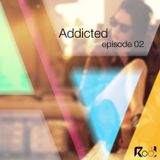 Addicted podcast episode 2