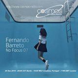 Fernando Barreto - No Focus 07 Cosmos-Radio
