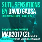 Sutil Sensations Radio Show/Podcast - March 23rd 2017 - A new show with lots of hot beats to enjoy!