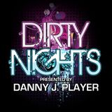 Dirty Nights Show - Episode 39 w/ Danny J Player