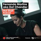 Hot Stuff 020 with Fernanda Martins aka Dot Chandler (Live at Haris Social Club, Almeria, Spain)