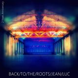 2 Years Jean|Luc - Back To The Roots !