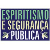 Corrupção | Espiritismo e Segurança Pública (13/12/2018)