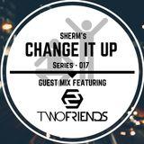 Change It Up 017 (Two Friends Guest Mix)