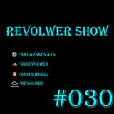 Revolwer Show 30