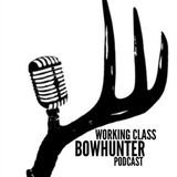 "020 Travis ""T-Bone"" Turner - Working Class Bowhunter Podcast"