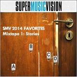 SMV 2014 Favorites - Mixtape 1: Stories