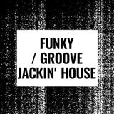 Funky  Groove  Jackin House