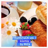 FRüHSTüCK vol. 1 - kixmix -