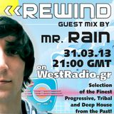 REWIND Episode 14 with guest mix by MR RAIN on WestRadio.gr (31.03.13)
