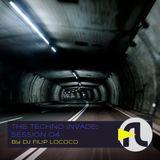DJ Filip Lococo - The Techno Invade; Session 04