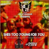 Xplicit ENT presents She's Too Young For You! An Old School Calypso/Soca Mix