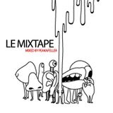 LE MIXTAPE / Mixed by Peakafeller [ Electro House Podcast Show 1-2011 ]