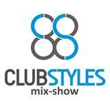 CLUB-STYLES MIX-SHOW #276 [KISS FM]