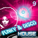 Funky & Disco House [Mix 9]