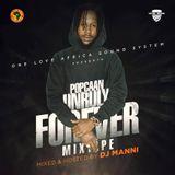 DJ MANNI POPCAAN UNRULY FOREVER 2018