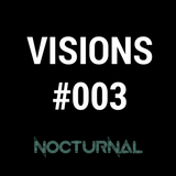 Visions by Nocturnal - (Ambient #003)